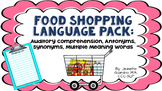 Food Shopping Language Pack auditory memory, antonyms, multiple meaning words