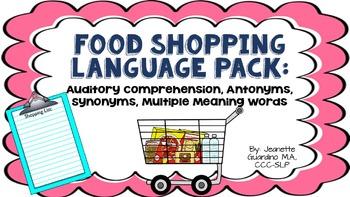 Food Shopping Language Pack auditory memory, antonyms, mul