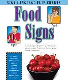 Food Signs: Sign Language Flip Charts