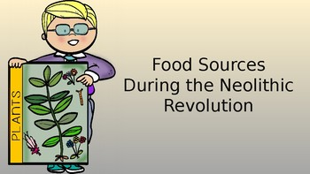 Food Sources During the Neolithic Revolution Pack