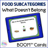 Foods in Categories What Doesn't Belong BOOM Cards™  Digital Activity