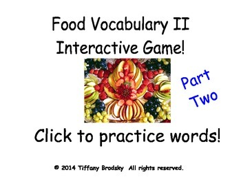 Food Vocabulary II Interactive Game, Part Two is Superb for ESOL, ESE, & Primary