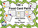 Food Word and Picture Cards (110 + pairs) and Many Ways to Use Them