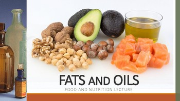 Food and Nutrition Fats and Oils Lecture