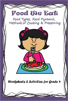Food and Nutrition - Food Groups , Methods of Cooking  & Preserving Food