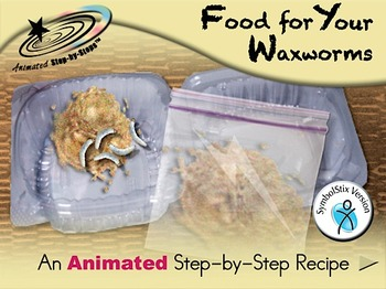 Food for Your Waxworms - Animated Step-by-Step Recipe SymbolStix