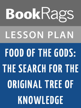 Food of the Gods: The Search for the Original Tree of Knowledge Lesson Plans