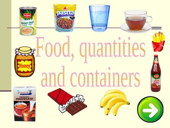 Food, quantities and containers