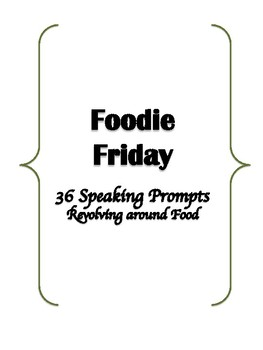 Foodie Friday: Speaking Prompts (ESL/TOEFL/IELTS)