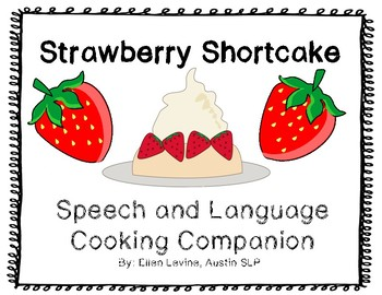 Stawberry Shortcake Speech and Language Cooking Companion