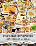 Foods Around the World Notebooking Journal (Plus Easel Activity)