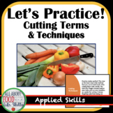 Foods Cutting Terms and Technique Practice!