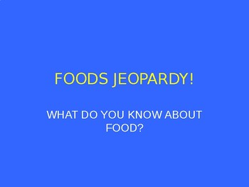 Foods Jeopardy