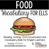 Food: Vocabulary for ELL - Newcomer - English Learners - EL - ESL - ELD