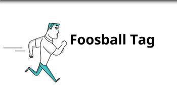 Foosball Tag