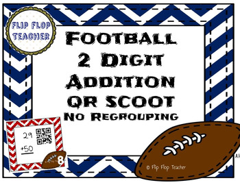 Football 2 Digit Addition (no regrouping) QR Code Scoot Activity