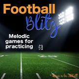 Football Blitz!  Melodic Games for Practicing fa