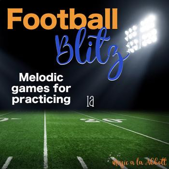 Football Blitz!  Melodic Games for Practicing la