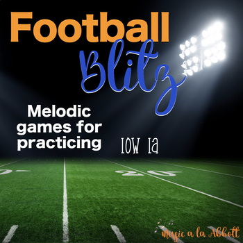 Football Blitz!  Melodic Games for Practicing low la