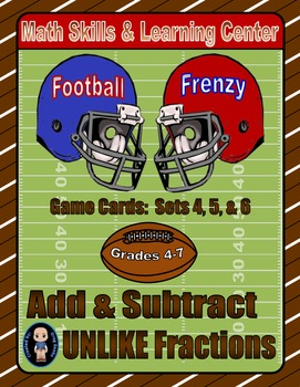 Football Frenzy Game Cards (Add & Subtract UNLIKE Fractions) Sets 4, 5, 6
