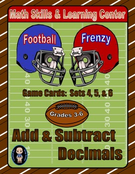 Football Frenzy Game Cards (Add & Subtract Decimals) Sets 4, 5, 6