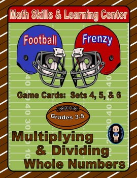 Football Frenzy Game Cards (Multiply & Divide Whole Numbers) Sets 4, 5, 6
