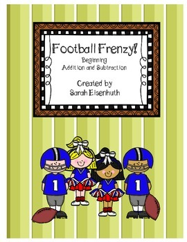 Football Frenzy! Beginning Addition and Subtraction FREEBIE