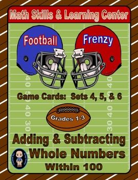 Football Frenzy Game Cards (Add & Subtract Whole Numbers Within 100) Sets 4-5-6