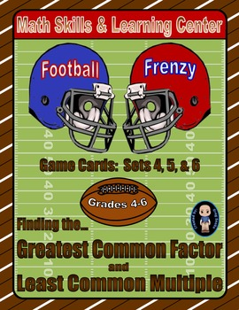 Football Frenzy Game Cards (Finding the GCF & LCM) Sets 4, 5, 6