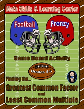 Football Math Skills & Learning Center (Finding the GCF & LCM)