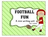 Football Fun: A Mini Writing Unit