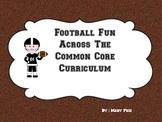 Football Fun Across the Common Core Curriculum