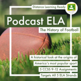Podcast Lesson Football #1  Radiolab 5 Assignments CCSS Distance Learning
