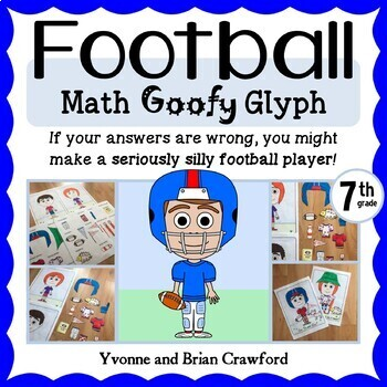 Football Math Goofy Glyph (7th Grade Common Core)