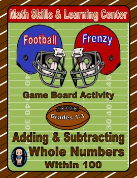 Football Math Skills & Learning Center (Add & Subtract Whole Numbers Within 100)