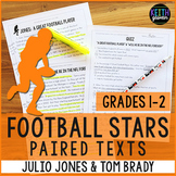 Football Paired Texts: Julio Jones and Tom Brady (Grades 1-2)