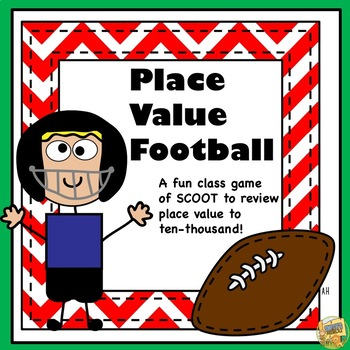 Football Place Value Game!  SCOOT!  To 10,000 Place