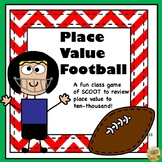Place Value to 10,000 - Football Place Value Game!  SCOOT!  To 10,000 Place