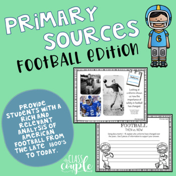 Primary Sources for the Primary Grades - Football (Then vs. Now)