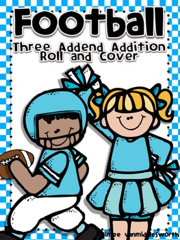 Football Roll and Cover Three Addend Addition Center Activity