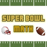 Football - Super Bowl Math! Upper Elementary, Middle School, High School
