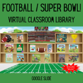 Football Super Bowl Virtual Classroom Library for Distance