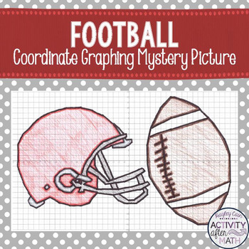 Football and Helmet Coordinate Graphing Ordered Pairs Mystery Picture