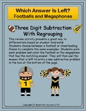 Footballs and Megaphones:  Three Digit Subtraction With Regrouping