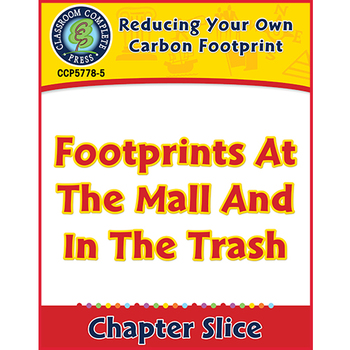 Reducing Your Own Carbon Footprint:Footprints At The Mall and In The Trash Gr5-8