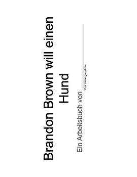 For German Teachers, Middle School: Brandon Brown will einen Hund, a supplement