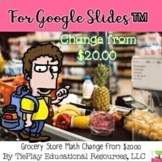For Google Slides Grocery Store Math Change from $20.00 Di