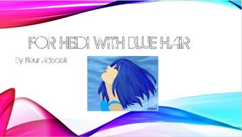 For Heidi With Blue Hair
