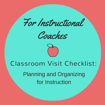 For Instructional Coaches:  Classroom Visit Checklist Organizing for Instruction