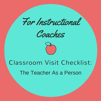 For Instructional Coaches:  Classroom Visit Checklist The Teacher As A Person